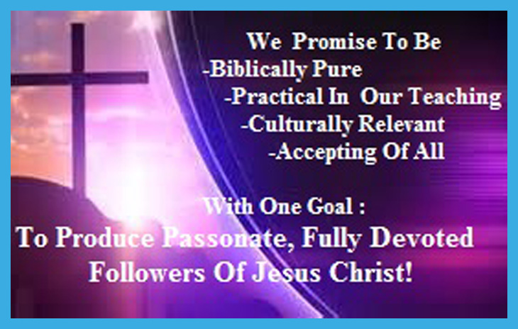 To Produce passionate, fully devoted followers of Jesus Christ!